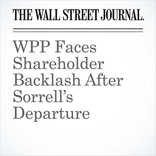 WPP Faces Shareholder Backlash After Sorrell's Departure copertina