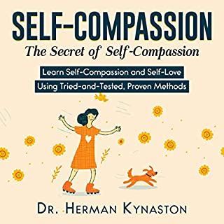 Self-Compassion: The Secret of Self-Compassion audiobook cover art
