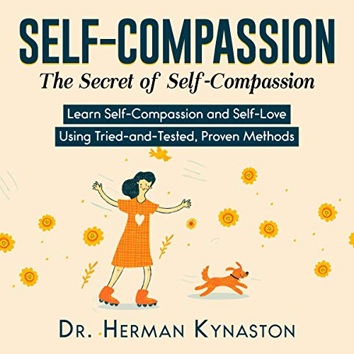 Self-Compassion: The Secret of Self-Compassion audiobook cover art