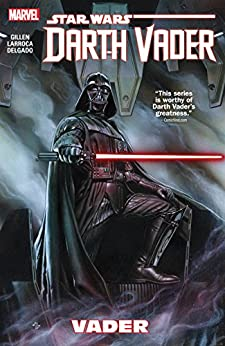 Star Wars: Darth Vader Vol. 1: Vader (Darth Vader (2015-2016)) by [Kieron Gillen, Adi Granov, Salvador Larroca]