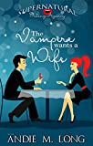 The Vampire wants a Wife (Supernatural Dating Agency Book 1)