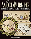 Woodburning Projects and Patterns for Beginners (Fox Chapel Publishing) 17 Skill-Building Projects, Step-by-Step Instructions, Full-Size Templates, Techniques, Tools, Safety, Troubleshooting, and More
