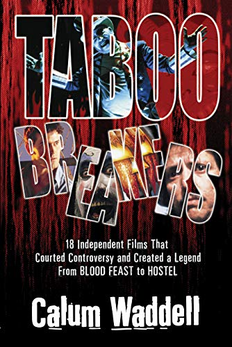 Taboo Breakers: 18 Independent Films That Courted Controversy and Created a Legend (English Edition)