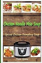 Chicken Noodle Miso Soup: Spiced Chicken Dumpling Soup