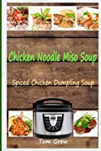Chicken Noodle Miso Soup: Spiced Chicken Dumpling Soup