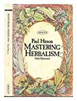 Mastering Herbalism (Abacus Books) 0349118035 Book Cover