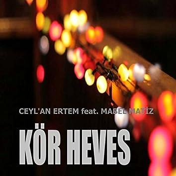 Kör Heves (feat. Mabel Matiz)