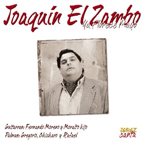 Joaquín El Zambo feat. Fernando Moreno, Moraito Hijo, Gregorio, Chicharo & Rafael