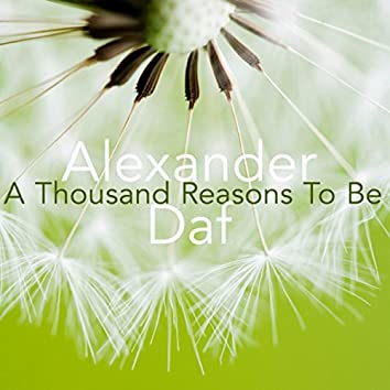 A Thousand Reasons To Be