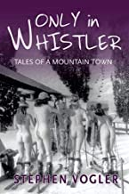 Only in Whistler: Tails of a Mountain Town