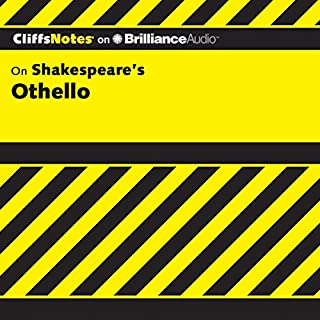 Othello: CliffsNotes                   Written by:                                                                                                                                 Helen McCulloch,                                                                                        Gary K. Carey, M.A.                               Narrated by:                                                                                                                                 Luke Daniels                      Length: 3 hrs and 14 mins     Not rated yet     Overall 0.0