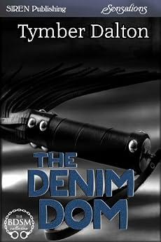 The Denim Dom (Siren Publishing Sensations) (English Edition) por [Tymber Dalton]