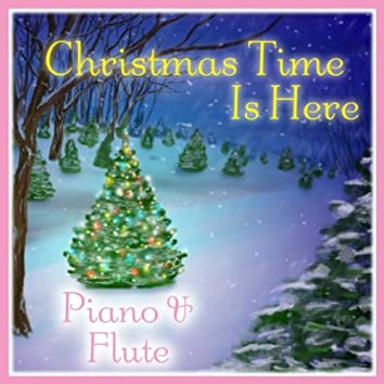 Christmas Time Is Here: Piano & Flute
