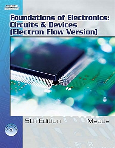 Foundations of Electronics: Circuits & Devices, Electron...