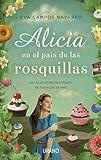 Alicia en el País de las Rosquillas: Un viaje interior a través de tus kilos de más: 1 (Nutrición y dietética)