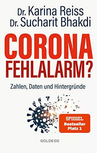 Corona Fehlalarm? Zahlen, Daten und Hintergründe. Zwischen Panikmache und Wissenschaft: welche Maßnahmen sind im Kampf gegen Virus und COVID-19 sinnvoll?: Daten, Fakten, Hintergründe