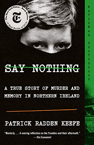 Say Nothing: A True Story of Mur...