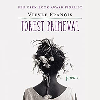 Forest Primeval: Poems audiobook cover art