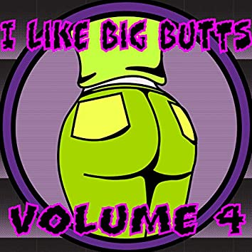 I Like Big Butts, Vol. 4