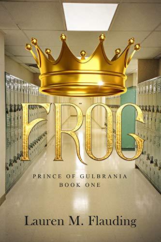 Frog: Prince of Gulbrania Book One