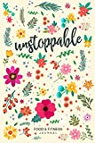 Unstoppable Food & Fitness Journal: Fun & Interactive Food & Fitness Planner for Weight Loss and Diet Plans With Daily...