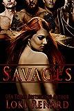 Savages: A Reverse Harem Romance (Dark Reverse Harem)