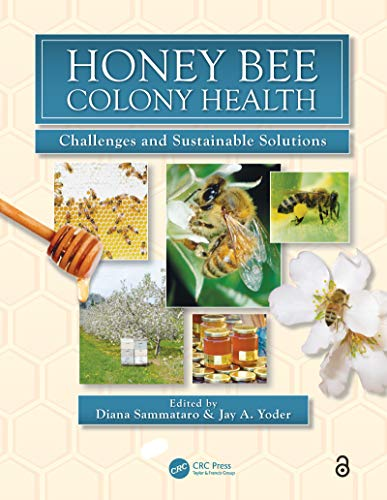 Honey Bee Colony Health: Challenges and Sustainable Solutions (Contemporary Topics in Entomology Book 7) (English Edition)