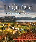 Le Quebec, une Si Belle Province