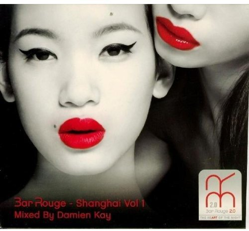 Bar Rouge-Shanghai Vol.1,Mixed By Damien Kay