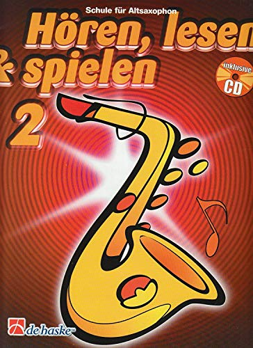Hören, Lesen & Spielen Band 2 - Schule für Altsaxophon (mit Audio-CD) - ISBN: 9789043109093 Bläserschule für Anfänger 2