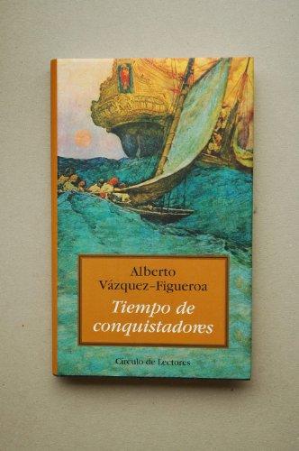 Tiempo de conquistadores / Alberto Vázquez-Figueroa