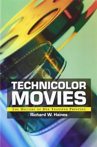 Haines, R:  Technicolor Movies: The History of Dye Transfer Printing