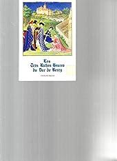 Les tres riches heures du Duc de Berry. Coll - Petite encyclopedie de l'art. N108.