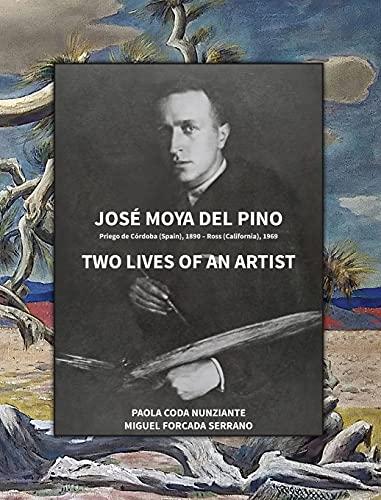 Compare Textbook Prices for José Moya del Pino: Two Lives of an Artist  ISBN 9781087999807 by Coda-Nunziante, Paola,Forcada Serrano, Miguel