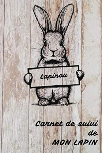 Carnet de suivi de mon lapin: Carnet pour suivre la santé et les journées de mon lapin de compagnie| 15,2 x 22, 9 cm, couverture mate, 100 pages à compléter