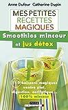 Mes petites recettes magiques smoothies minceur et jus détox (Poche)