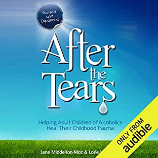 After the Tears     Helping Adult Children of Alcoholics Heal Their Childhood Trauma              Written by:                                                                                                                                 Lorie Dwinell,                                                                                        Jane Middleton-Moz                               Narrated by:                                                                                                                                 Lucinda Gainey                      Length: 8 hrs and 49 mins     2 ratings     Overall 5.0