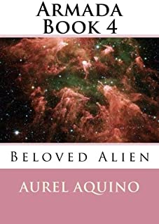 Armada Book 4: Beloved Alien
