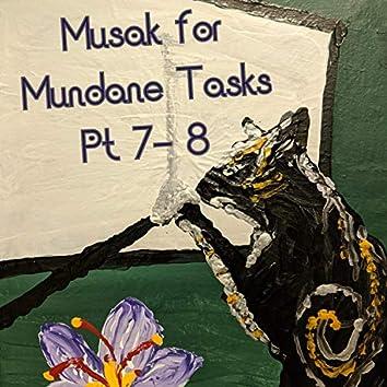 Musak for Mundane Tasks, Pt. 7