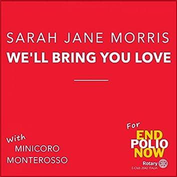 Wèll Bring You Love (With Minicoro Monterosso)