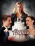 Stalker di Nozze (The Wedding Stalker)