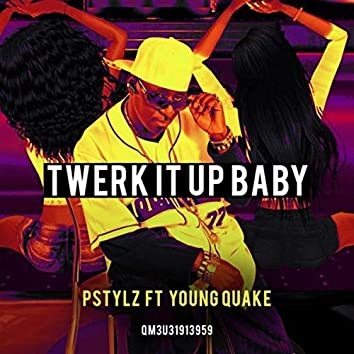 Twerk It up Baby (feat. Young Quake)