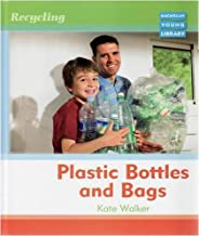 Recycling Plastic Bottles and Bags Macmillan Library