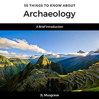 50 Things to Know About Archaeology cover art