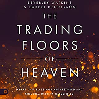 The Trading Floors of Heaven: Where Lost Blessings Are Restored and Kingdom Destiny Is Fulfilled cover art