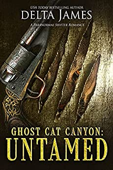 Untamed: Ghost Cat Canyon by [Delta James]