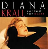 Krall,Diana: Only Trust Your Heart (Audio CD (Live))