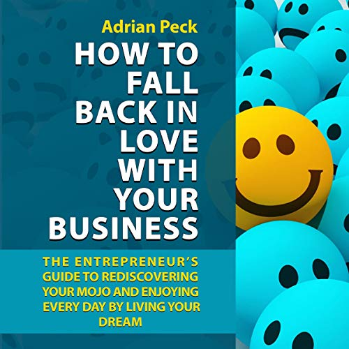 How to Fall Back in Love with Your Business cover art