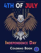 4th of july Independence Day Coloring Book: 35 Patriotic and Inspirational Coloring Pages to Celebrate the American Revolution. Happy Independence Day ... Coloring Book 8.5 x 11 in (21.59 x 27.94 cm)