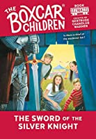 The Sword of the Silver Knight (Boxcar Children Mysteries)